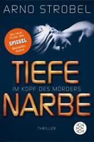 Im Kopf des Mörders - Tiefe Narbe von Arno Strobel (2017, Taschenbuch)
