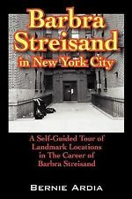 Barbra Streisand in New York City: A Self Guided Tour of Landmark Locations in t