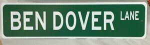 "Ben Dover Lane ~~ 6"" X 24"" METAL STREET SIGN MAN CAVE NOVELTY CRUDE FUNNY"