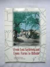From Saybrook and Lyons Farms to Hillside : A Pictorial History by Arnold H. McC