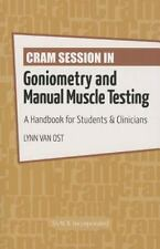 Cram Session in Goniometry and Manual Muscle Testing: A Handbook for Students