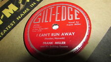 FRANK MILLER GILT-EDGE 78 RPM RECORD 5057 I CAN'T RUN AWAY