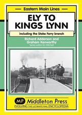 Ely to Kings Lynn: Including the Stoke Ferry Branch by Richard Adderson,...