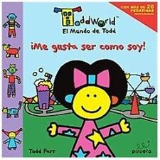 Me gusta ser como soy (El mundo de Todd) (El Mundo De Todd /-ExLibrary
