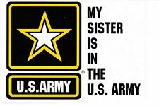 My Sister is in the US Army Star Decal Sticker
