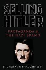 Selling Hitler: Propaganda and the Nazi Brand by Nicholas Jackson...