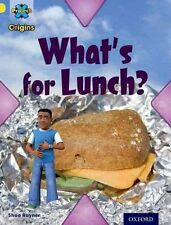 Project X Origins: Yellow Book Band, Oxford Level 3: Food: What's for Lunch?...