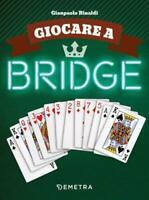 Giocare a bridge - Rinaldi Gianpaolo