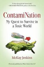 ContamiNation: My Quest to Survive in a Toxic World - LikeNew - Jenkins, Mckay -