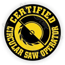 Circular Saw Operator Funny Hard Hat Sticker / Decal Label / Helmet Carpenter