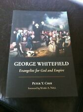 George Whitefield Evangelist for god and empire Peter Y. Choi US UK war slavery
