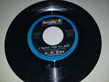 "B. B. KING I Want You / Get Off My Back Woman BLUESWAY 61026 45 VINYL 7"" RECORD"