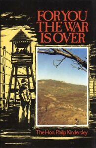 FOR YOU THE WAR IS OVER by Hon. Philip Kindersley