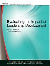 Evaluating the Impact of Leadership Development by Jennifer W. Martineau and Kel
