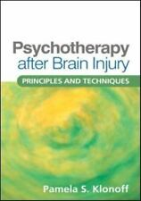 Psychotherapy after Brain Injury: Principles and Techniques by Pamela S. Klonoff