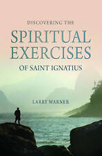 New listingDiscovering the Spiritual Exercises of Saint Ignatius, by Warner, Larry, Very Go
