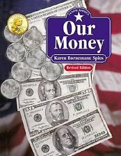 Our Money by Karen Bornemann Spies (2001, Paperback, Revised Edition)