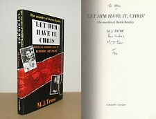 M J Trow - 'Let Him Have It, Chris' - Signed - 1st/1st