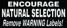 """ENCOURAGE NATURAL SELECTION/ Remove Warning Labels decals, 4""""x 10.25"""" w. vinyl"""