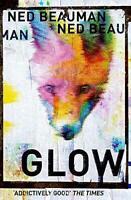 Glow -Beauman, Ned Fiction Novel Book Aus Stock