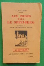 AUX PRISES AVEC LE SPITZBERG LARS HANSEN 1928 EXPLORATION POLE NORD