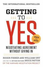 Getting to Yes : Negotiating Agreement Without Giving In by Bruce Patton, Roger