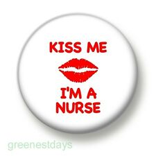 Kiss Me I'm A Nurse 1 Inch / 25mm Pin Button Badge Naughty Hen Night Flirty Fun