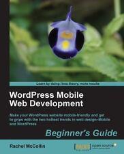 Wordpress Mobile Web Development: Beginner's Guide: By Rachel McCollin