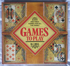 Games to Play: Board and Table Games for All the Family by R.C. Bell...