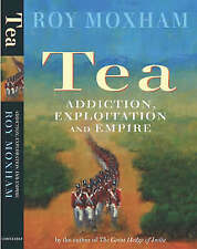 Tea: Addiction, Exploitation and Empire, Moxham, Roy, 1841195693, New Book