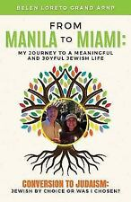 From Manila to Miami: My Journey to a Meaningful and Joyful Jewish Life: Convers