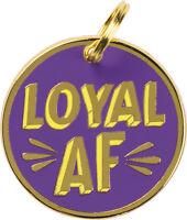"""Primitives by Kathy Enamel Pet / Dog Collar Charm — Loyal AF — 1.25"""" in diameter"""