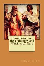 Introduction to the Philosophy and Writings of Plato by Thomas Thomas Taylor...