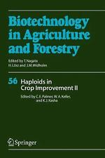 Biotechnology in Agriculture and Forestry Ser.: Haploids in Crop Improvement...