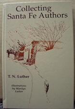 Collecting Santa Fe Authors  by T.N. Luther Limited 1st Edition 79/165 & litho