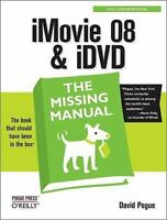 iMovie 08 & iDVD-The Missing Manual by David Pogue (2007, Paperback)