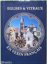 Eglises et Vitraux en Vexin français, Vitrail, Sculptures, Clochers, Pierres...