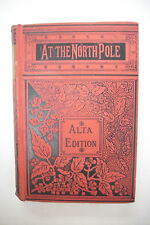 1874 Jules Verne AT THE NORTH POLE *CAPTAIN HATTERAS * 130 Illustrations by Riou