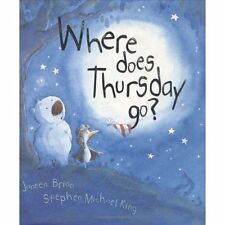 Where Does Thursday Go? by Janeen Brian (2002, Hardc...