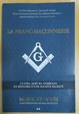 LA FRANC MAÇONNERIE CULTE MOEURS SYMBOLES et HISTOIRE D'UNE SOCIÉTÉ SECRÈTE