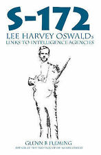 S-172: Lee Harvey Oswald's Links to Intelligence Agencies by Glenn B. Fleming...