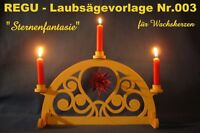 """REGU - Laubsägevorlage Nr.003 für Schwibbogen Motiv  """"Sternenfantasie"""" -X  +++++"""