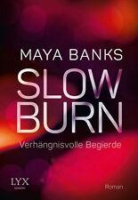 Slow Burn - Verhängnisvolle Begierde von Maya Banks (2016, Taschenbuch)