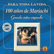 Various Artists : 100 Anos De Mariachi: Para Toda Vida CD