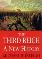 Third Reich: A New History by Burleigh, Michael Hardback Book The Fast Free