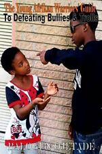 The Young Afrikan Warriors' Guide to Defeating Bullies and Trolls by Balogun...