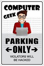 """Metal Sign Computer Geek Parking Only 8"""" x 12"""" Aluminum NS 322"""
