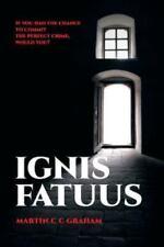 Ignis Fatuus by Martin C. C. Graham (2013, Paperback)