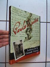 PAROLES DE POILUS LETTRE DE LA GRANDE  GUERRE / EDITION FRANCE LOISIR  1998