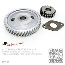 JP ALLOY TIMING GEAR 6 CYL 132 & 138 GREY MOTOR [HOLDEN FX-FJ-FE-FC-FB-EK-EJ]